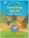 Jim Henson's Muppets in Something special: A book about love (Values to grow on) - Michaela Muntean