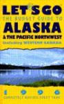 Let's Go Alaska & the Pacific Northwest 1996 - Let's Go Inc.