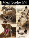 Metal Jewelry 101: Stylish Pieces With Embossed Metal, Textured Mesh Beads and Wire - Suzanne McNeill, Suzanne McNeill
