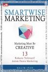 SMARTWISE MARKETING: Marketing Must Be Creative - Halim Ivan