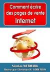 Comment écrire des pages de vente internet - Exemples de lettres de vente et accroches incluses (French Edition) - Nicolas Webmark, Xtof Russo, Christian Godefroy