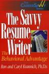 The Savvy Resume Writer: The Behavioral Advantage - Ronald L. Krannich, Caryl Rae Krannich