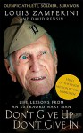Don't Give Up, Don't Give In - Louis Zamperini