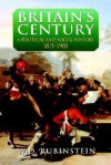 Britain's Century: A Political & Social History 1815-1905 - William D. Rubinstein
