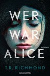 Wer war Alice: Roman - Charlotte Breuer, Norbert Möllemann, T.R. Richmond