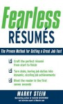 Fearless Resumes: The Proven Method for Getting a Great Job Fast - Marky Stein