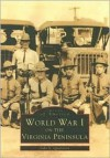 World War I on the Virginia Peninsula - John V. Quarstein, J. Michael Moore