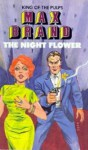 The Night Flower - Max Brand