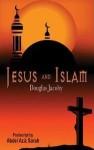 Jesus & Islam - Douglas Jacoby