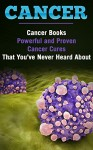 Medicine: Disease: Powerful Cancer Cures You've Never Heard About (Alternative Medicine Healing Cancer) (Alternative Therapy longevity Health and Wellness) - David Walker