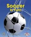 Soccer Is Fun! - Robin Nelson