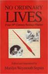 NO ORDINANRY LIVES Four 19th Century Teenage Diaries - Marilyn Seguin, Adolph Caso