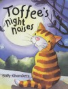 Toffee's Night Noises - Sally Chambers