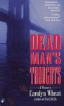 Dead Man's Thoughts - Carolyn Wheat