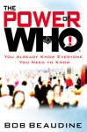 The Power of Who: You Already Know Everyone You Need to Know - Bob Beaudine