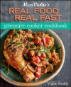 Miss Vickie's Real Food Real Fast Pressure Cooker - Vickie Smith
