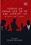 Terrorism, Organised Crime and Corruption: Networks and Linkages - Leslie Holmes