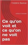 Ce qu'on voit et ce qu'on ne voit pas (French Edition) - Frédéric Bastiat