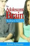 The Adolescent Brain: Reaching for Autonomy - Robert Sylwester