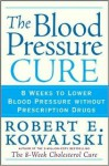 The Blood Pressure Cure - Robert Kowalski