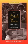 The Adult Years: Mastering the Art of Self-Renewal - Frederic M. Hudson Ph.D., Frederic M. Hudson