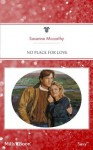 Mills & Boon : No Place For Love (Forbidden!) - Susanne McCarthy