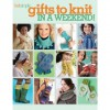 Gifts to Knit in a Weekend - Editors of Soho Publishing