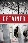 Detained (The Navy JAG Series) - Don Brown