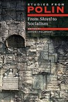 From Shtetl To Socialism: Studies From Polin (The Littman Library Of Jewish Civilization) - Antony Polonsky, Oxford Centre for Hebrew and Jewish Studies