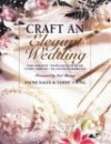 Craft an Elegant Wedding - Naomi Baker