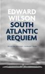 South Atlantic Requiem - Edward Wilson