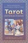 Tarot Interactions: Become More Intuitive, Psychic & Skilled at Reading Cards - Deborah Lipp