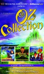 Oz Collection: The Wonderful Wizard of Oz, The Emerald City of Oz, The Marvelous Land of Oz - L. Frank Baum, Jerry Robbins, Jerry Robbins, The Colonial Radio Players