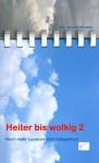 Heiter bis wolkig 2: Noch mehr Leselust statt Alltagsfrust (German Edition) - Irene Adler, Manuela Klumpjan, Gabriela Bornemann, Petra Gockeln, Gabriela Lavin, Mandy Mackowiak, Ilona Mayer-Zach, Elke Meyer, Gisela Schäfer, Jana Schmidt
