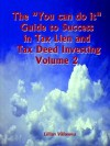 "The ""You Can Do It"" Guide to Success in Tax Lien and Tax Deed Investing Vol 1 - Lillian Villanova"