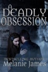 A Deadly Obsession - Melanie James