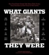 What Giants They Were: New York Giants Greats Talk About Their Teams, Their Coaches and the Times of Their Lives - Richard Whittingham, Wellington Mara