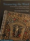 Treasuring The Word: An Introduction To Biblical Manuscripts In The Chester Beatty Library - David Edgar