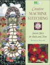 Creative Machine Stitching: Special Effects for Quilts and More - Patricia Nelson