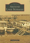 Around Lake Norman (NC) (Images of America) (Images of America (Arcadia Publishing)) - Cindy Jacobs