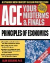 Ace Your Midterms and Finals: Principles of Economics - Alan Axelrod, Walton Rawls, James Holtje, Harry Oster