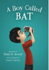 A Boy Called Bat - Elana K. Arnold, Charles Santoso