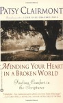 Mending Your Heart in a Broken World: Finding Comfort in the Scriptures - Patsy Clairmont