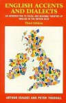 English Accents and Dialects, 3ed: An Introduction to Social and Regional Varieties of English in the British Isles - Trudgill Hughes, Peter Trudgill, Arthur Hughes