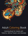 Adult Coloring Book: Coloring Book for Adults with Patterns, Henna Flowers and Mandala (Stress Relieving, Creativity, Mandala, Patterns, Doodles) - Unibul Press