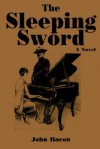 The Sleeping Sword: Part I of a Trilogy, Soldiers - John Bacon
