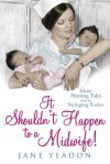 It Shouldn't Happen to a Midwife! - Jane Yeadon
