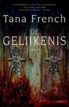 De Gelijkenis - Marjolein van Velzen, Tana French