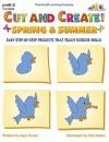 Cut And Create!: Spring & Summer - Mary Tucker, Kim Rankin