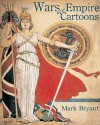 Wars of Empire in Cartoons - Mark Bryant